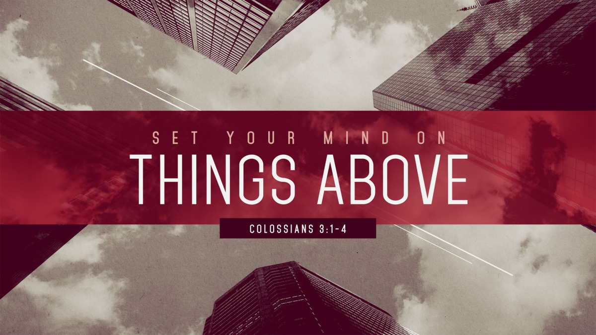 Set Your Mind on ThingsAbove