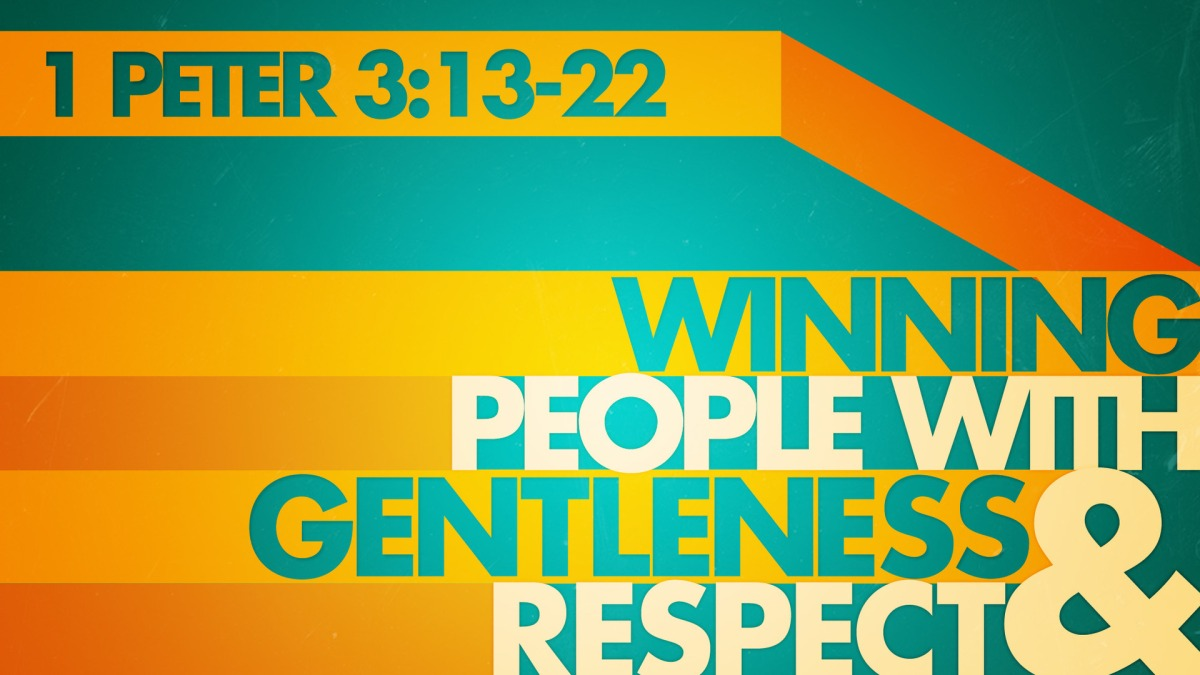 Winning People with Gentleness and Respect