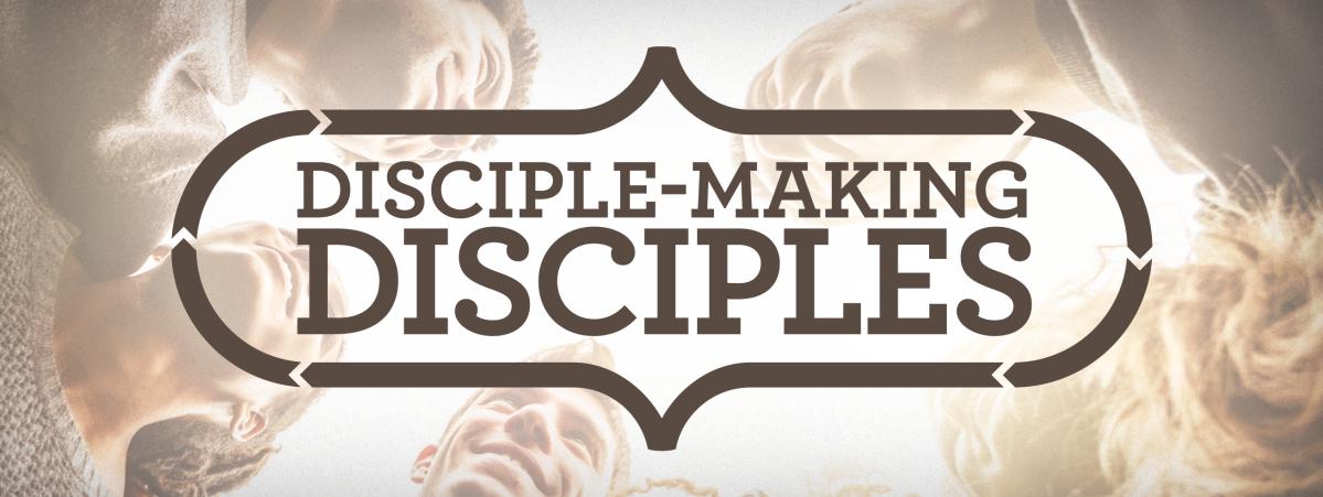 Making Disciple-making Disciples