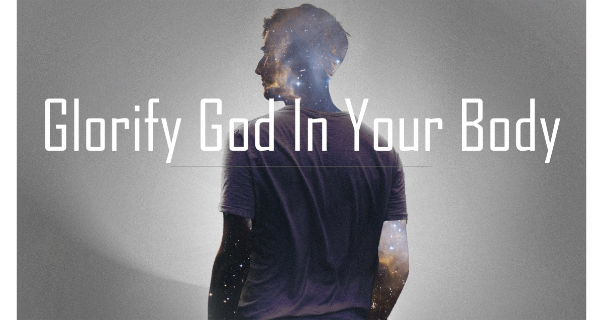 Glorify God In Your Body