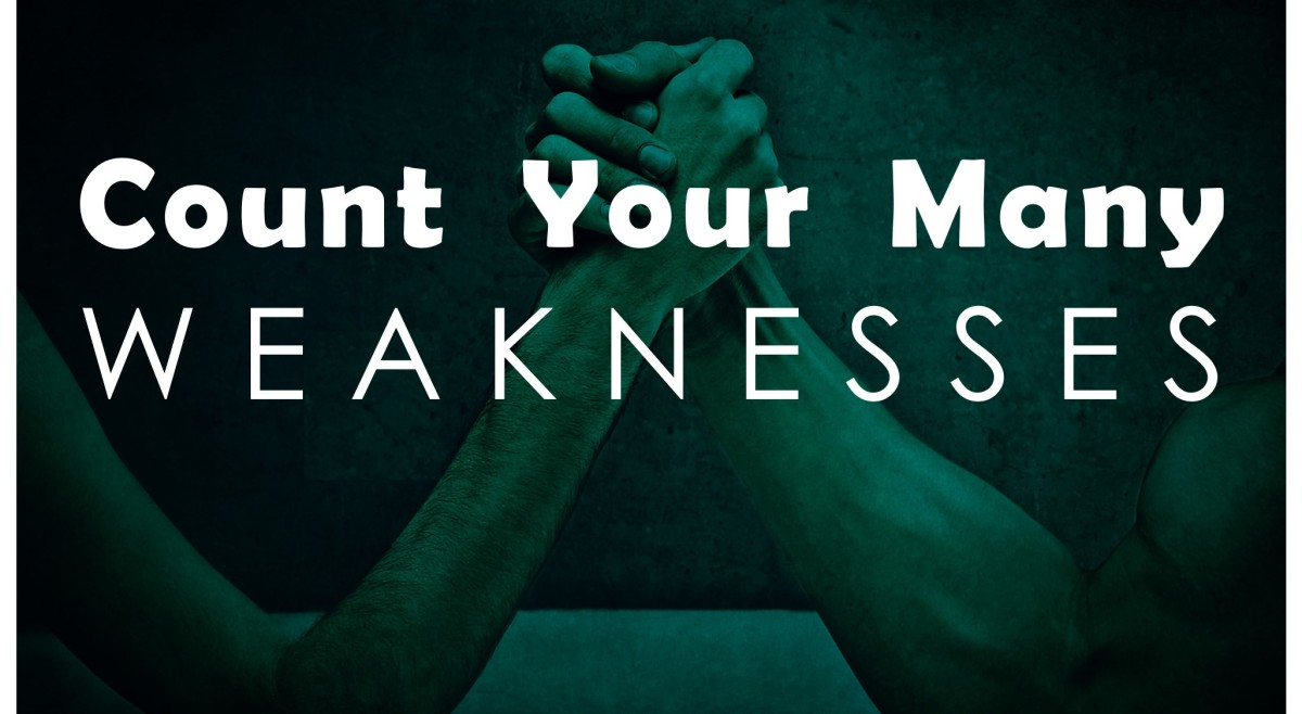 Count Your ManyWeaknesses