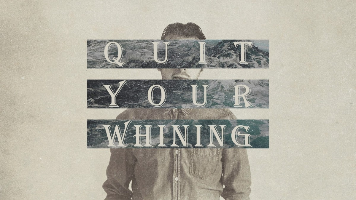 Quit Your Whining