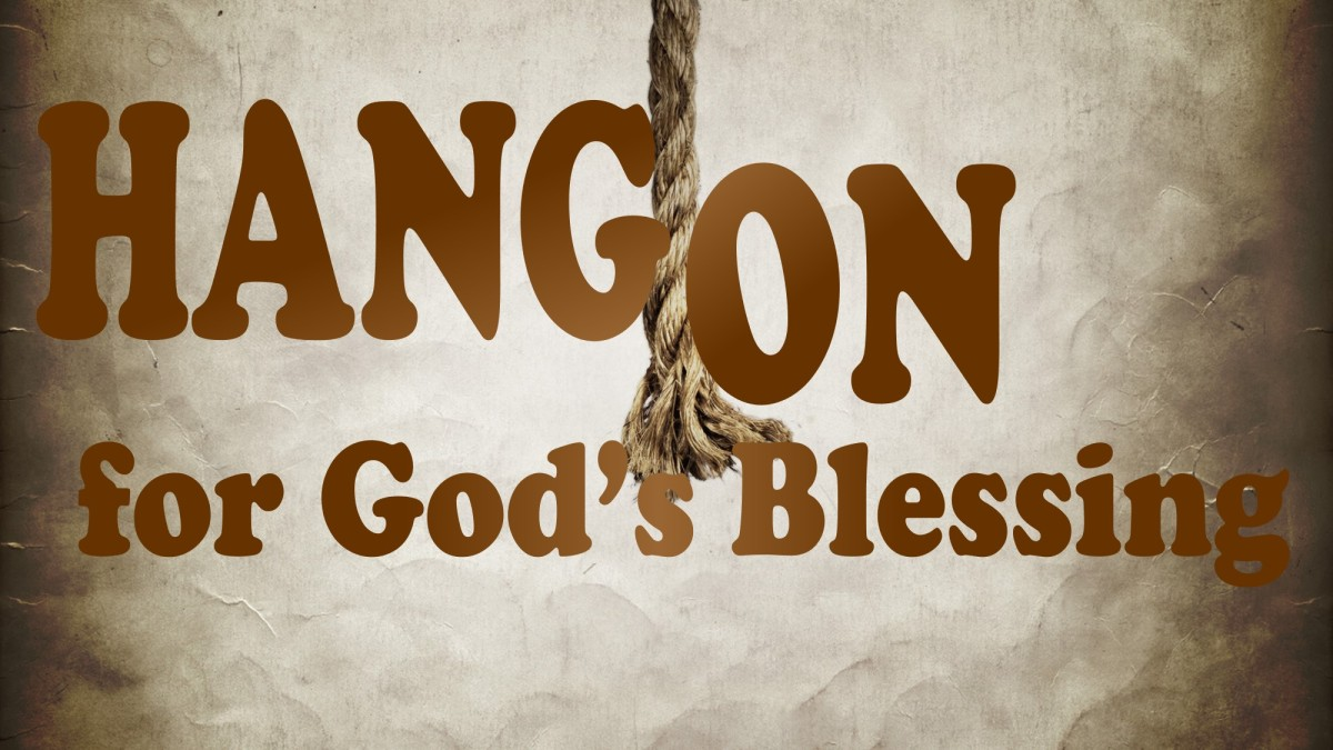 Hang On for God's Blessing