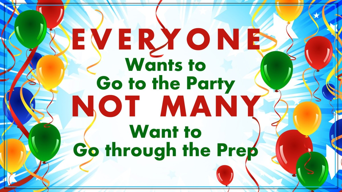 Everyone Wants to Go to the Party; Not Many Want to Go through thePrep