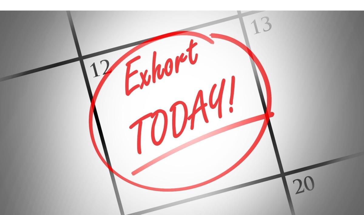 Exhort Today!