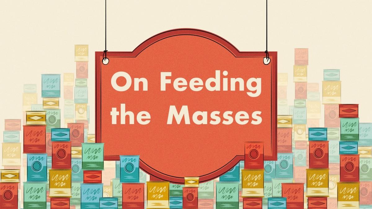 On Feeding theMasses