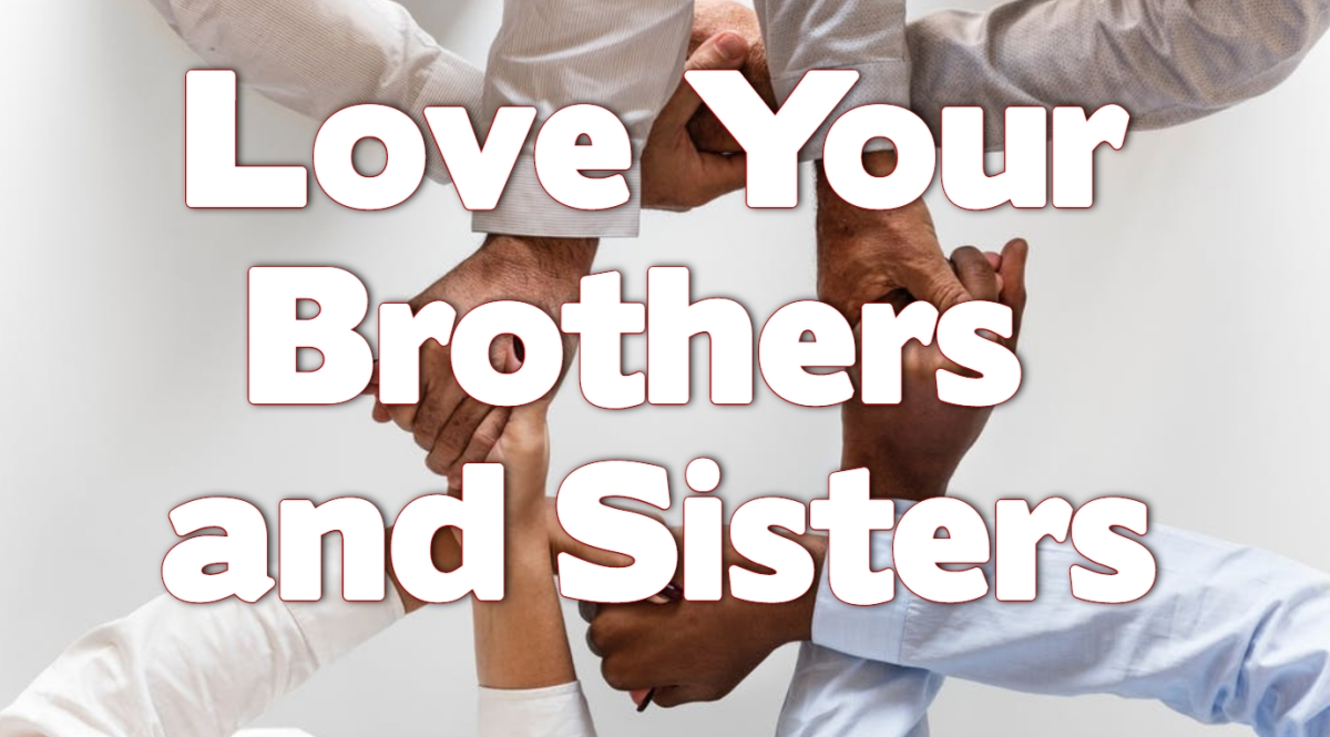 Love Your Brothers and Sisters