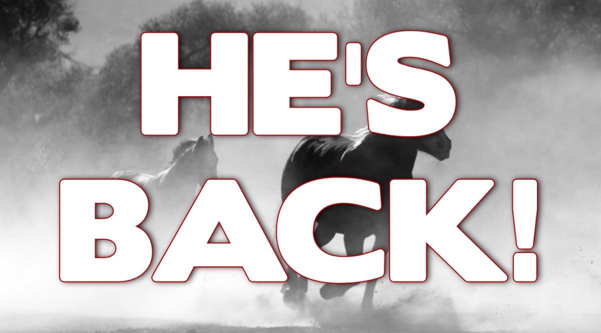 He's Back