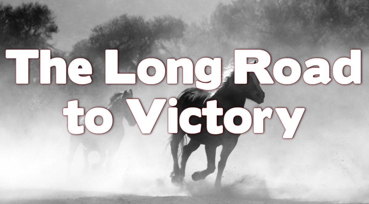 The Long Road toVictory