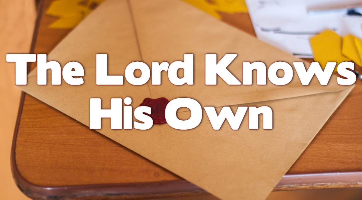 The Lord Knows HisOwn