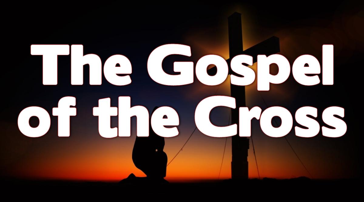 The Gospel of theCross