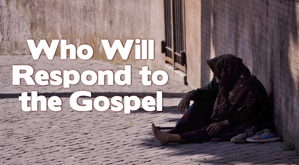 Who Will Respond to the Gospel?