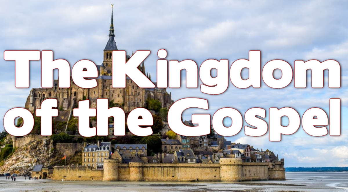 The Kingdom of the Gospel