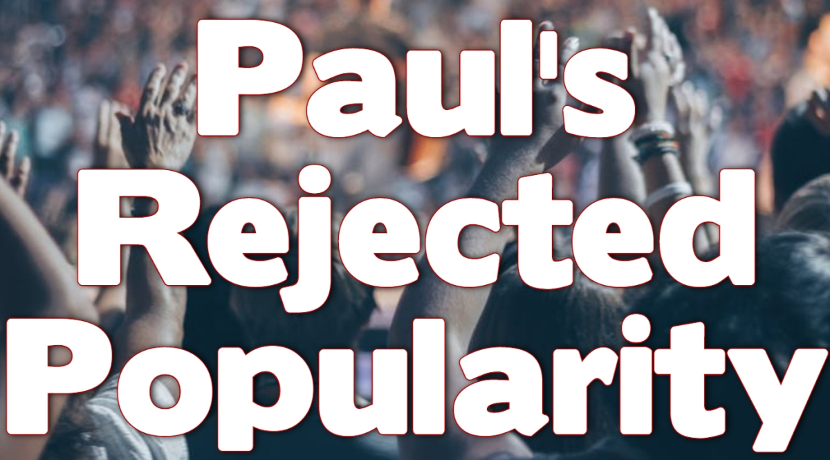 Paul's Rejected Popularity