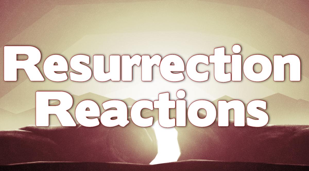 Resurrection Reactions