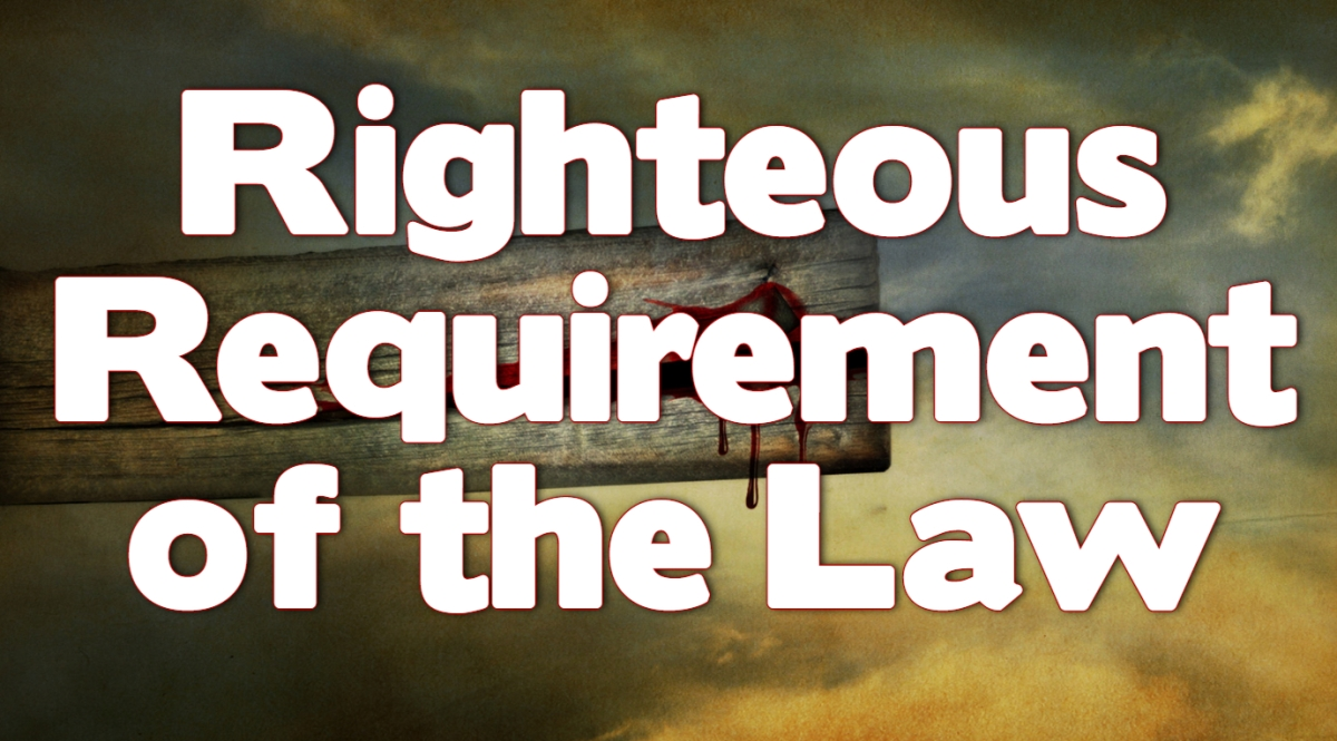 Righteous Requirement of theLaw