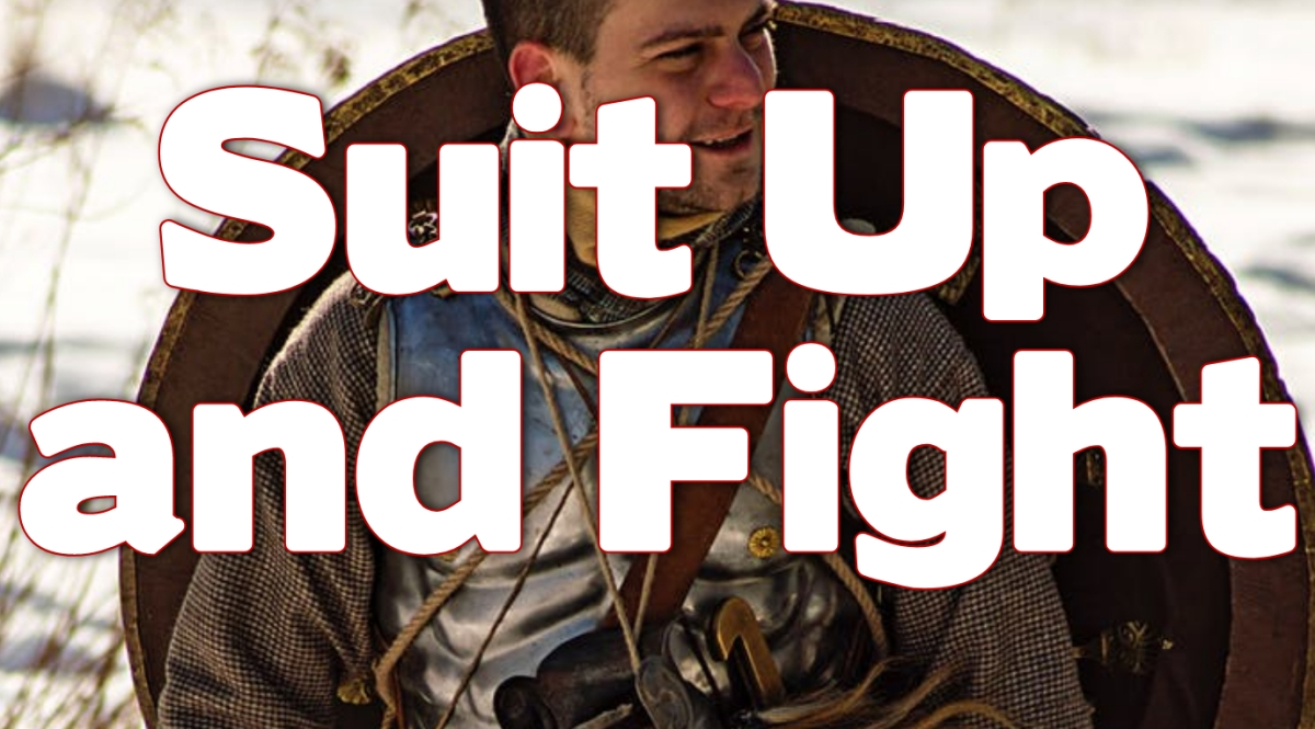 Suit Up and Fight