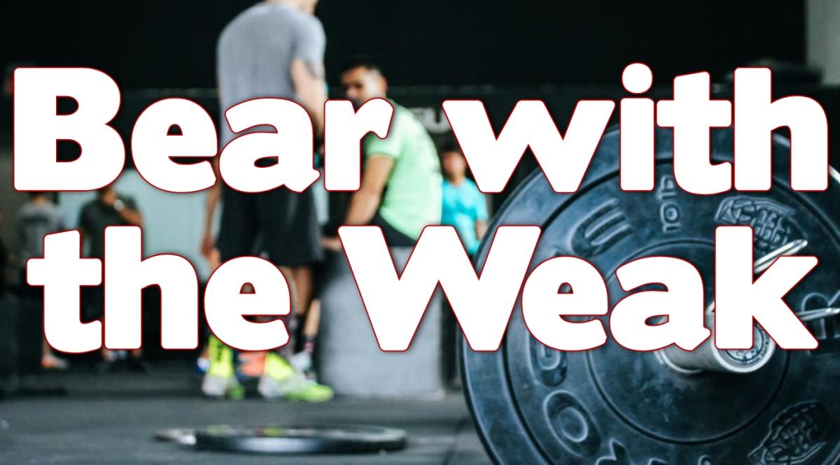 Bear with theWeak