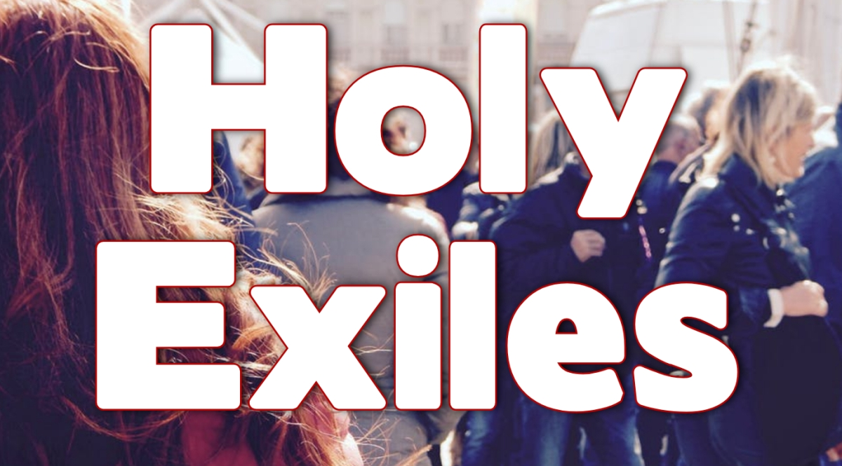 Holy Exiles
