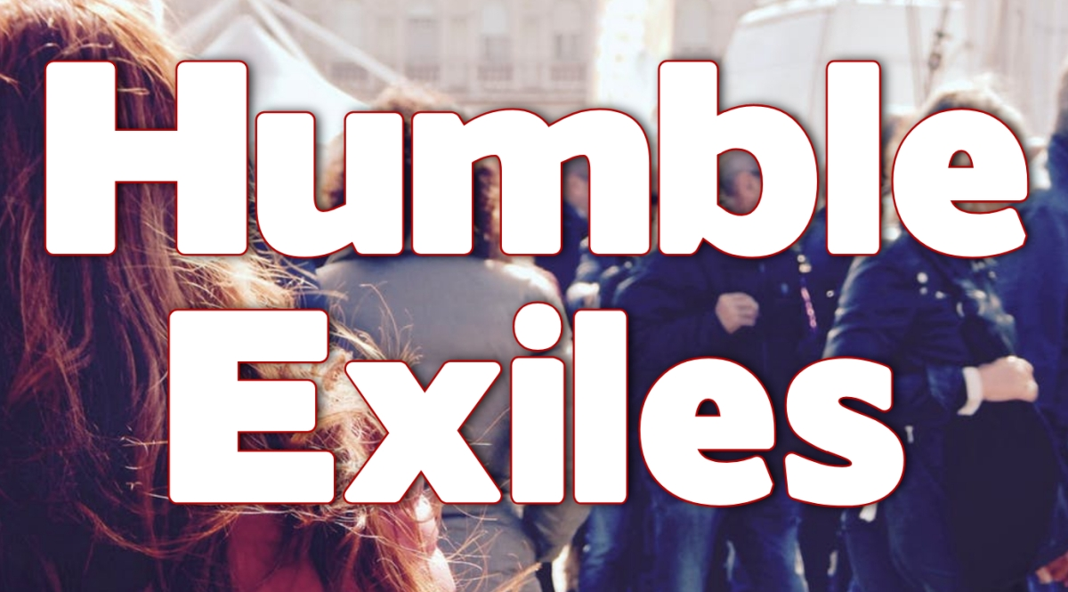 Humble Exiles