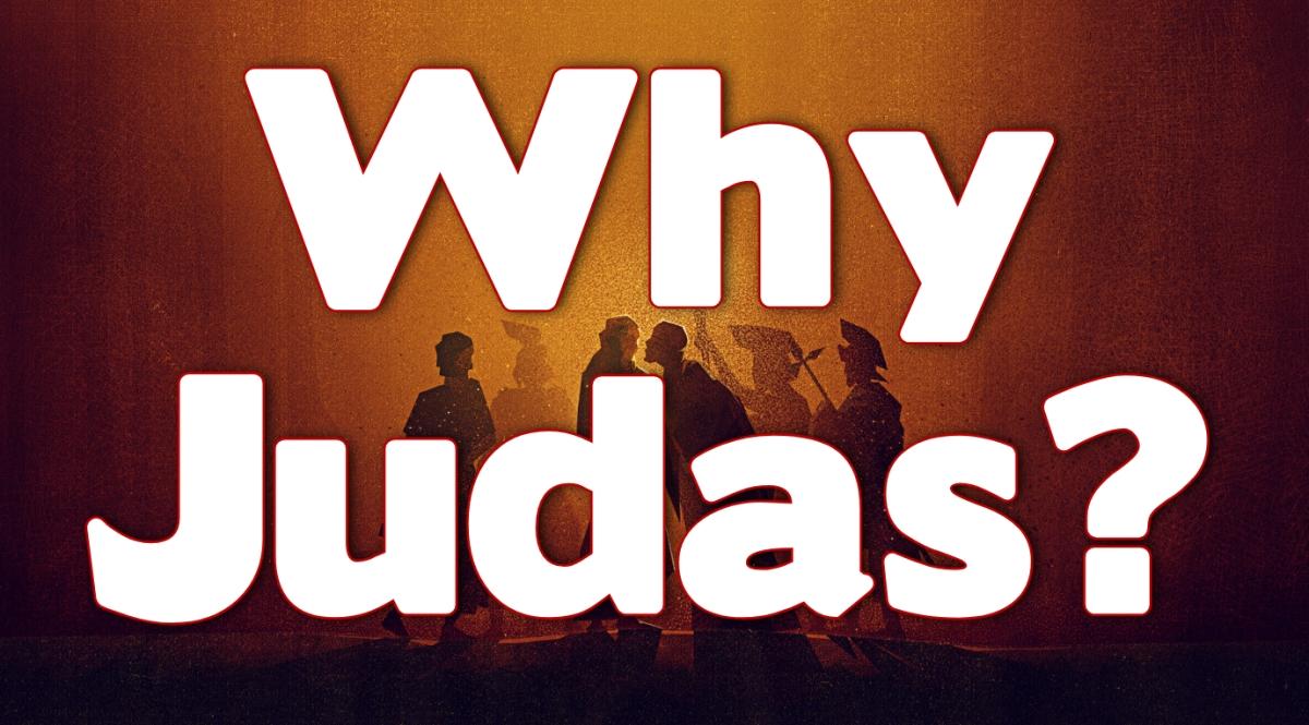 Why Judas?