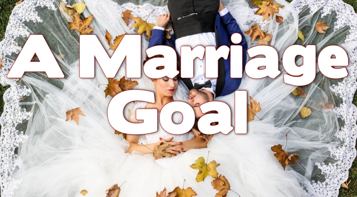 A Marriage Goal
