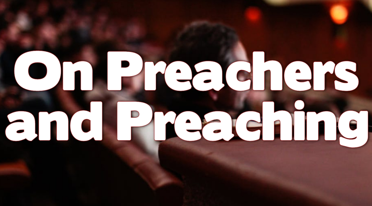 On Preachers and Preaching