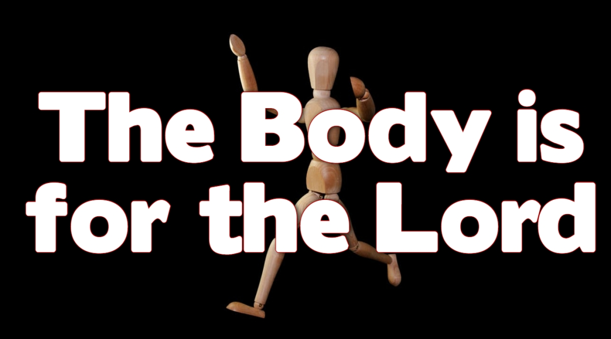 The Body is for the Lord