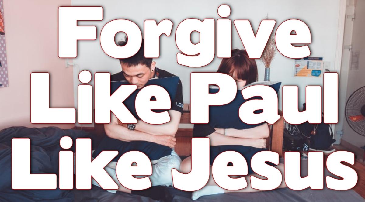 Forgive Like Paul LikeJesus