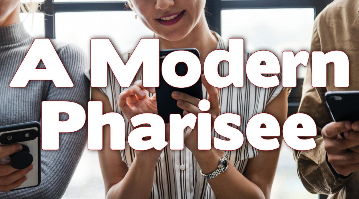 A Modern Pharisee