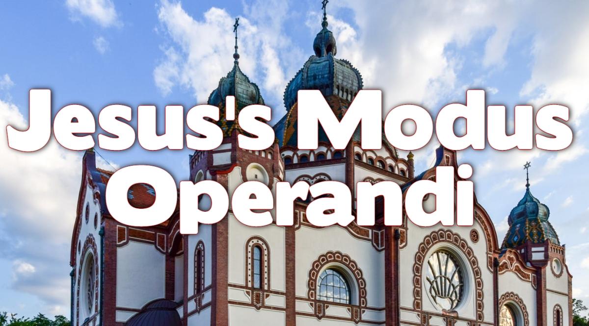 Jesus's Modus Operandi