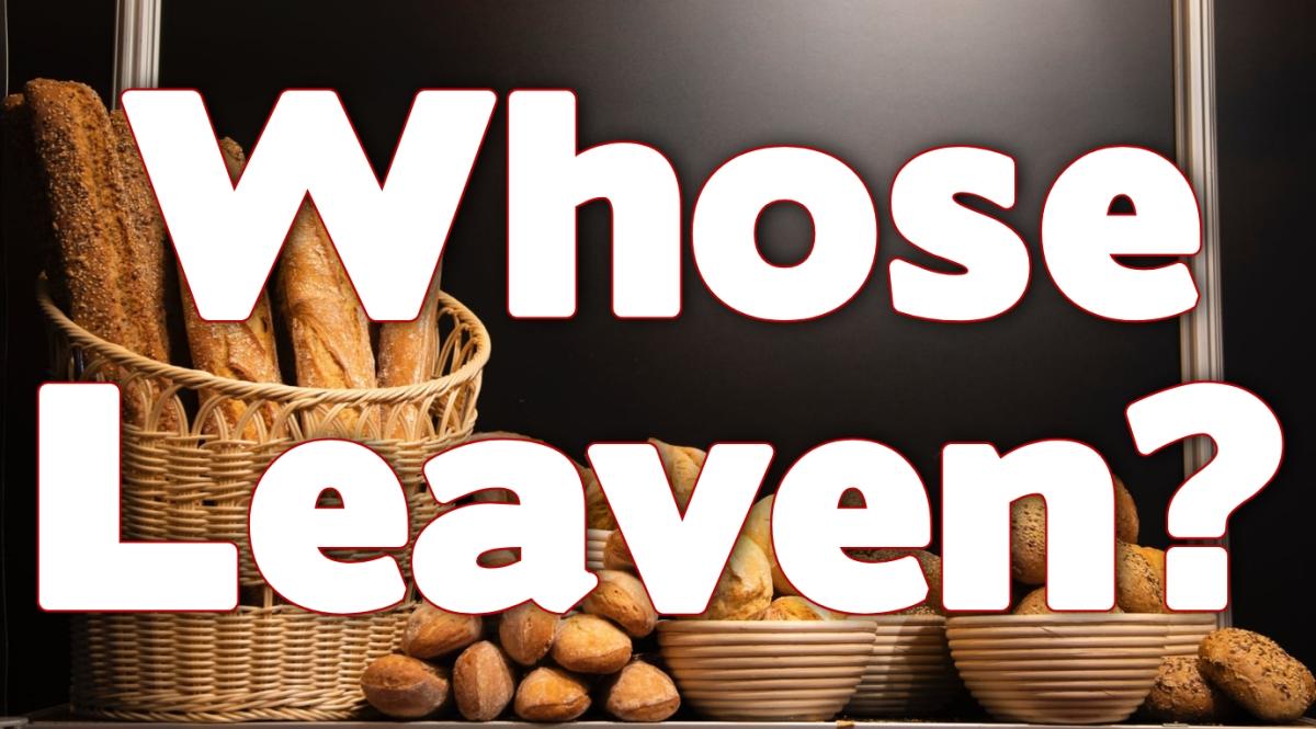 Whose Leaven?