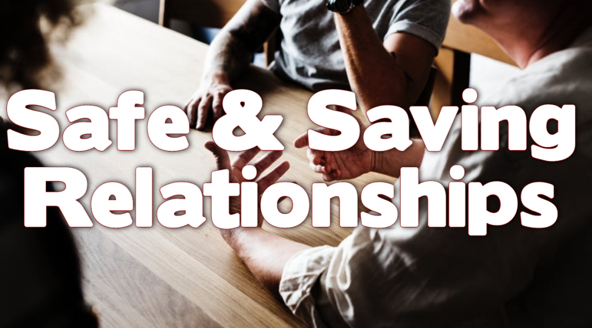 Safe and Saving Relationships