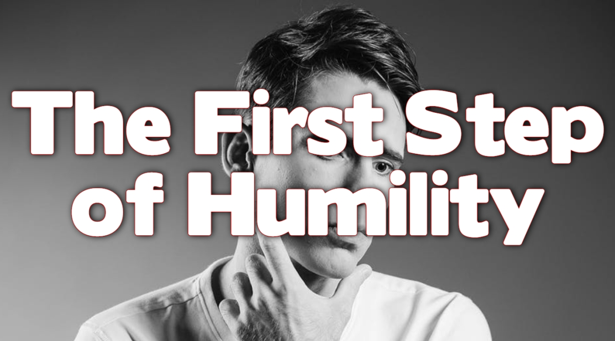 The First Step of Humility