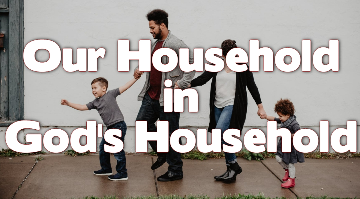 Our Household in God's Household