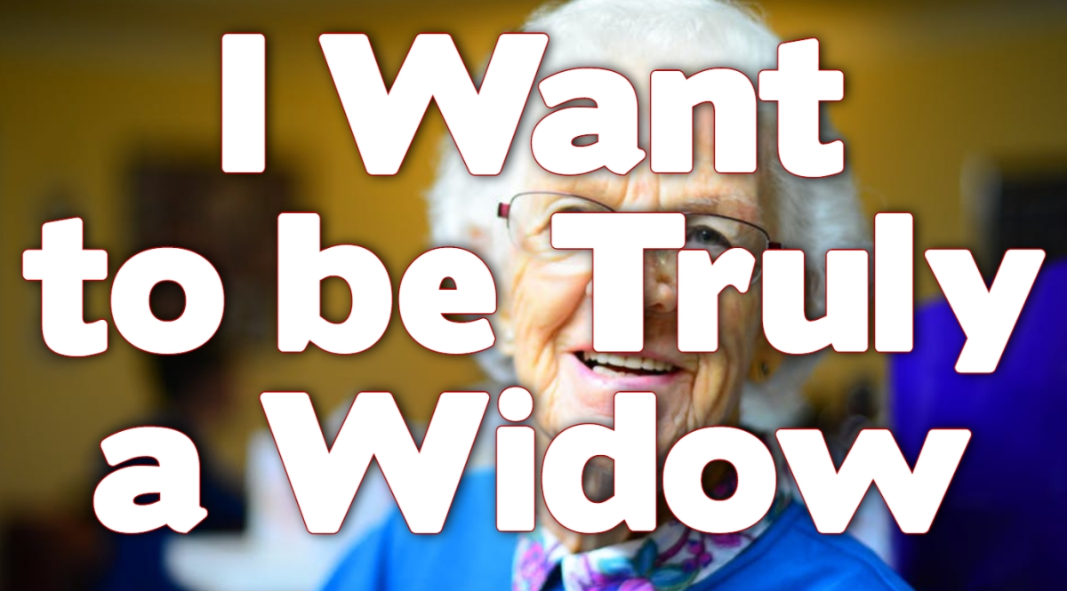 I Want to be Truly a Widow