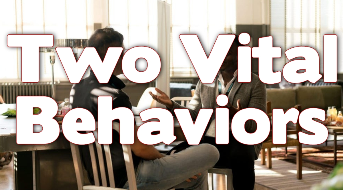 Two Vital Behaviors