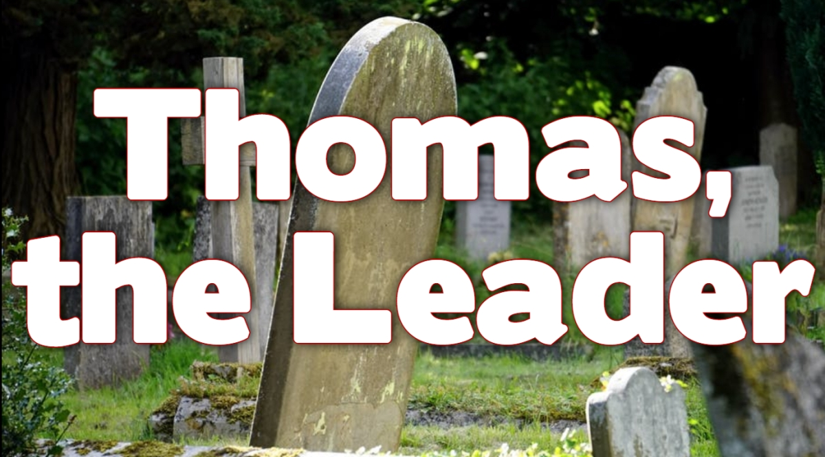 Thomas, the Leader
