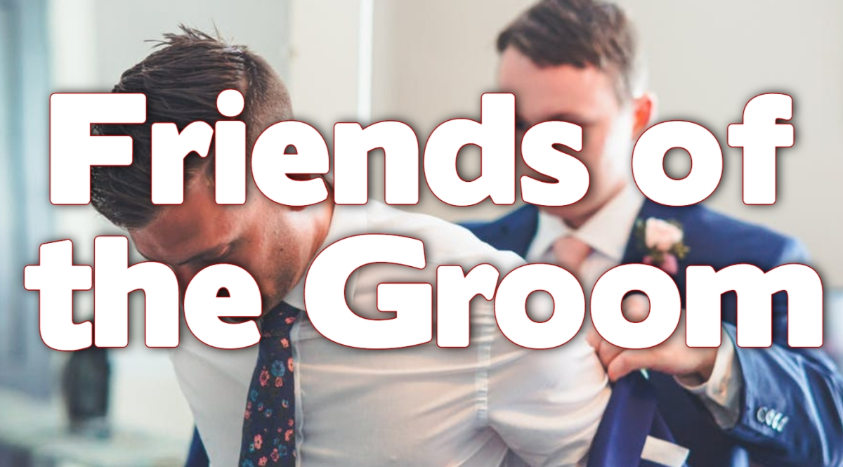 Friends of theGroom
