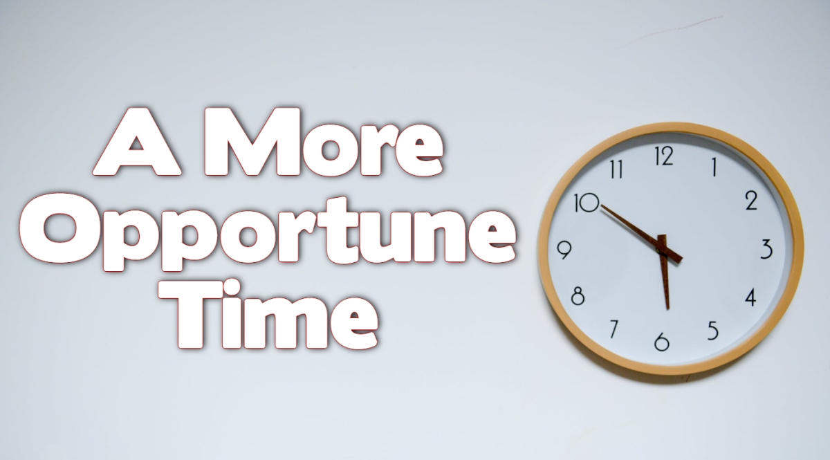 A More OpportuneTime