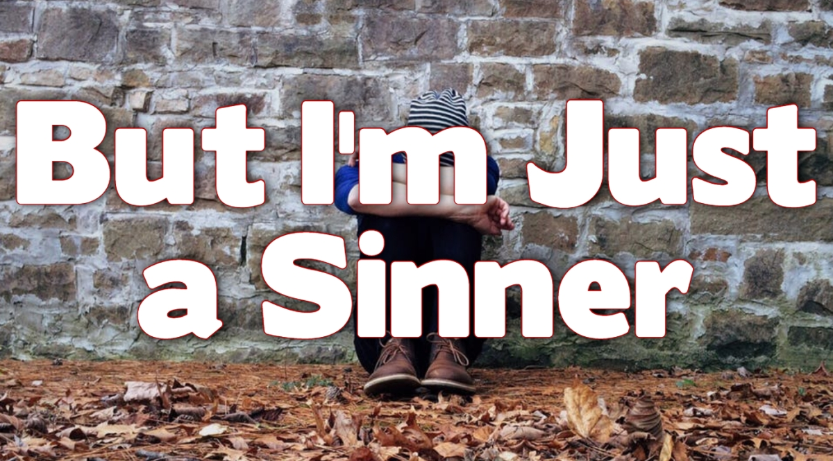 But I'm Just a Sinner