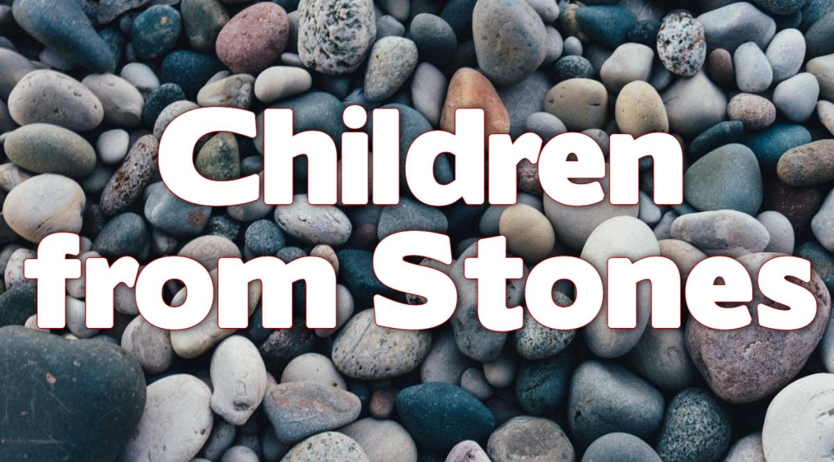 Children from Stones