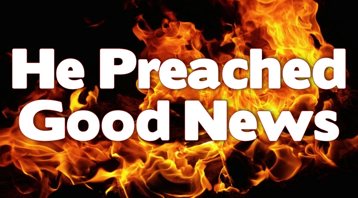 He Preached GoodNews