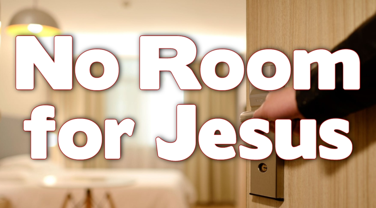 No Room for Jesus