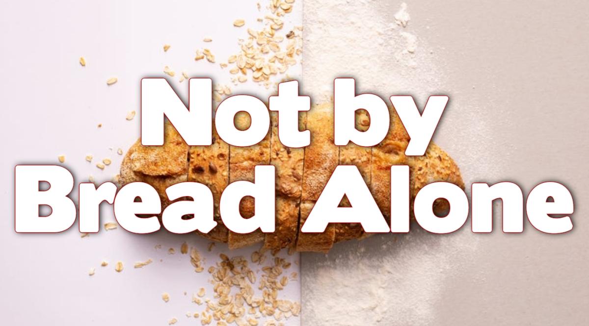 Not By BreadAlone