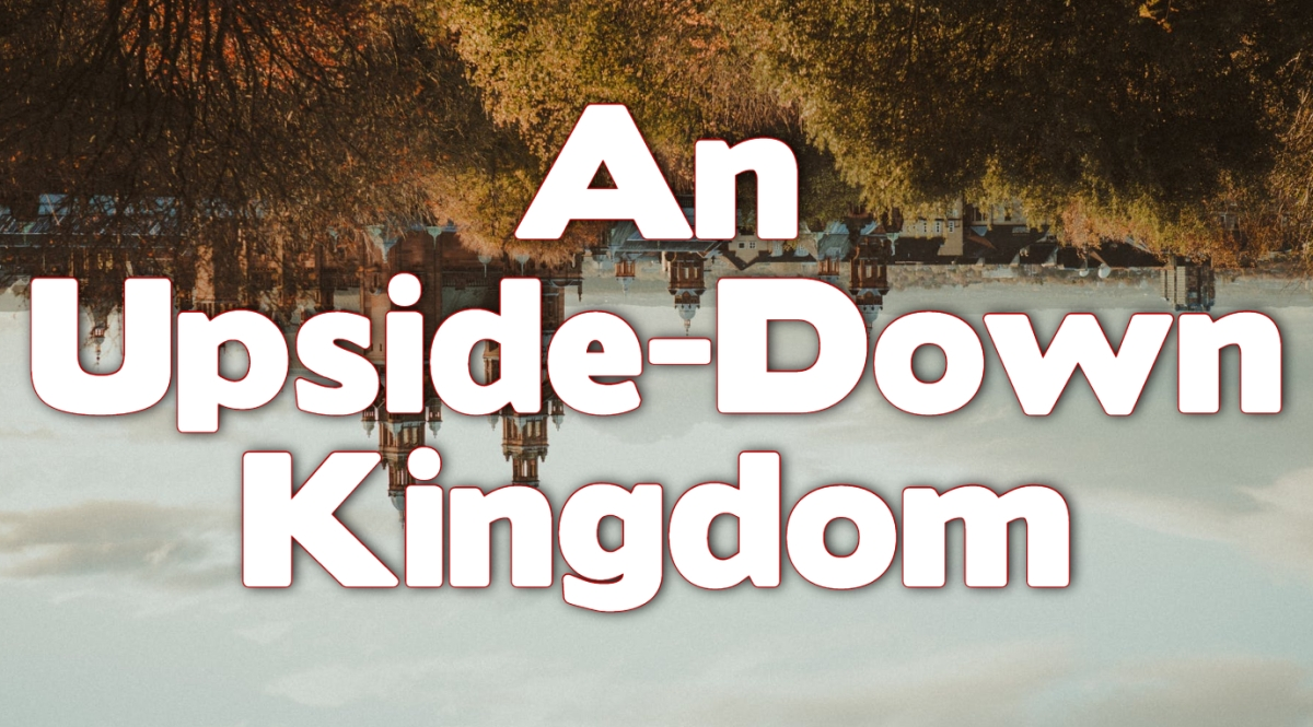 An Upside-Down Kingdom