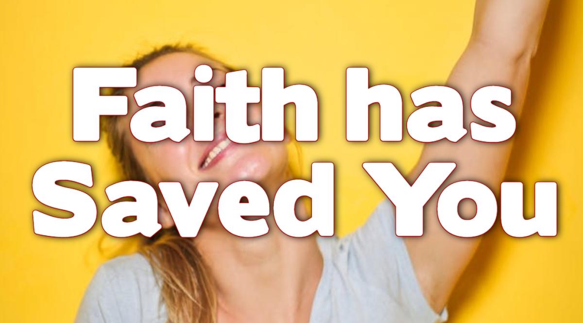Faith has SavedYou
