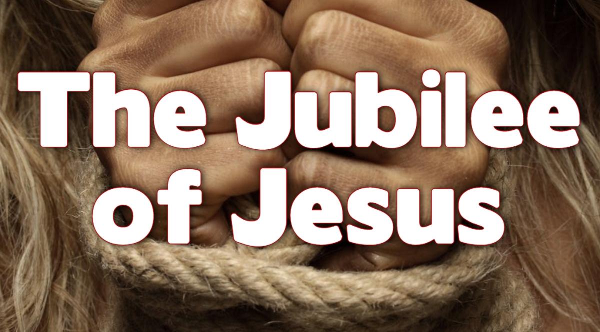 The Jubilee ofJesus