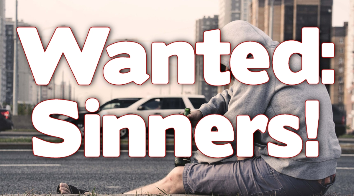 Wanted: Sinners!