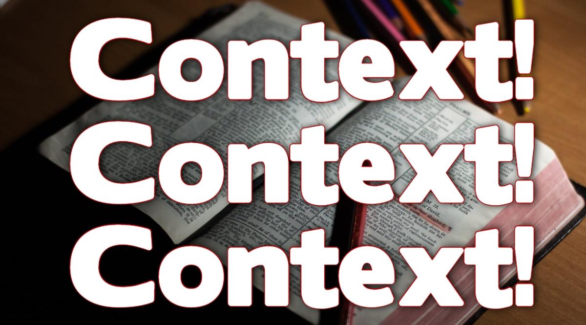 Context! Context! Context!